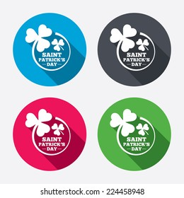 Clovers in circle with three leaves sign icon. Saint Patrick trefoil shamrock symbol. Circle buttons with long shadow. 4 icons set. Vector