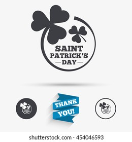 Clovers in circle with three leaves sign icon. Saint Patrick trefoil shamrock symbol. Flat icons. Buttons with icons. Thank you ribbon. Vector