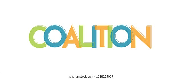 """Coalition word concept. """"Coalition"""" . Use for cover, banner, blog."""