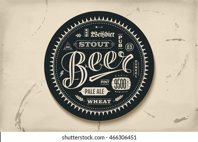Coaster for beer with hand drawn lettering. Monochrome vintage drawing for bar, pub and beer themes. Black circle for placing a beer mug or a beer bottle over it with lettering for beer theme