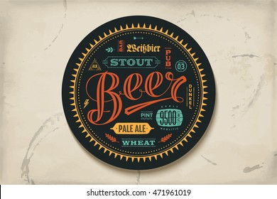 Coaster for beer with hand drawn lettering. Colorful vintage drawing for bar, pub and beer themes. For placing a beer mug or a beer bottle over it with lettering for beer theme. Vector Illustration