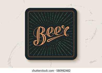 Coaster for beer with hand-drawn lettering Beer. Vintage drawing for bar, pub and beer themes. Black square for placing beer mug and bottle over it with lettering. Vector Illustration