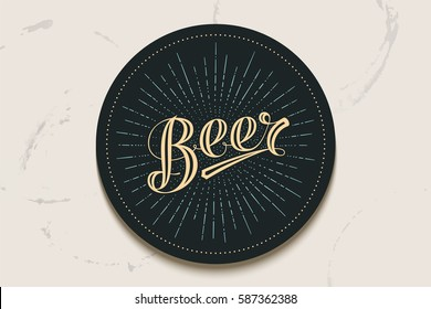 Coaster for beer with hand-drawn lettering Beer. Vintage drawing for bar, pub and beer themes. Black circle for placing beer mug and bottle over it with lettering. Vector Illustration