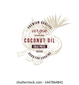 Coconut oil label with type design over hand drawn coconut. Vector illustration