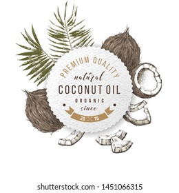 Coconut oil label with type design over hand drawn coconuts and leaves. Vector illustration