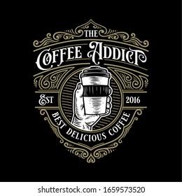 Coffee addict vintage retro logo template with elegant ornament