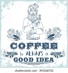 Coffee is always a good idea. Hand drawn vintage poster. Bearded hipster with coffee and cookies. It can be used as a print for bags, T-shirts, cards and other items. - Shutterstock ID 393106732