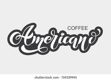 Coffee Americano logo. Types of coffee. Handwritten lettering design elements. Template and concept for cafe, menu, coffee house, shop advertising, coffee shop. Vector illustration.