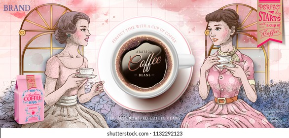 Coffee beans ads with retro women having afternoon tea together in hand drawn style, top view coffee cup in 3d illustration
