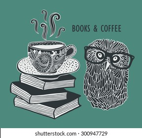 Coffee and books with cute clever owl in eyeglasses. Vector doodle illustration in vintage style.