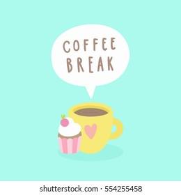 Coffee break. Cup and cupcake. Vector hand drawn cartoon illustration