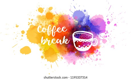 Coffee break lettering with painted coffee cup on colorful abstract watercolor background.