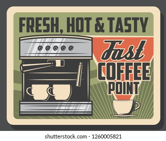 Coffee cafe retro poster of cofee machine with espresso or americano cups. Vector cafeteria or coffeeshop and coffeehouse cappuccino or latte macchiato drinks
