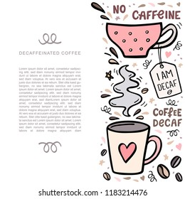 Coffee color handdrawn illustarion with space for your text. Handdrawn vector illustation with cute coffee cups and design elements. Banner template.