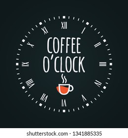 """Coffee cup concept with clock face. """"Coffee oclock"""" lettering on black background"""