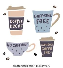 Coffee cup handdrawn illustaration with handdrawn lettering. Decaffeinated coffee vector illustration
