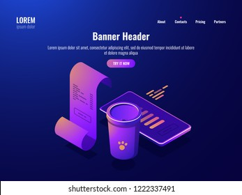 Coffee cup, isometric icon cafe payment concept, mobile application technology, paper receipt tax, online pay, money transaction dark neon vector