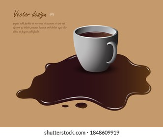 The coffee in the cup is placed over the coffee spilled on the floor,coffee design,coffee vector