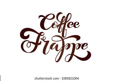 Coffee frappe logo. Types of coffee. Handwritten lettering design elements. Template and concept for cafe, menu, coffee house, shop advertising, coffee shop. Vector illustration.