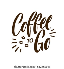 Coffee to Go Lettering Poster. Brown Letters on White Background.  Vector Illustration.