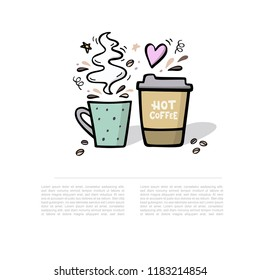 Coffee handdrawn illustration with space for your text. Coffee to go and coffee cup with steam cute vector illustration with handdrawn design elements