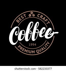 Coffee handwritten lettering logo, emblem, badge or label. Modern brush calligraphy. Vintage retro style. Isolated on black background. Vector illustration.