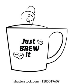 A coffee illustration that says, Just Brew it.