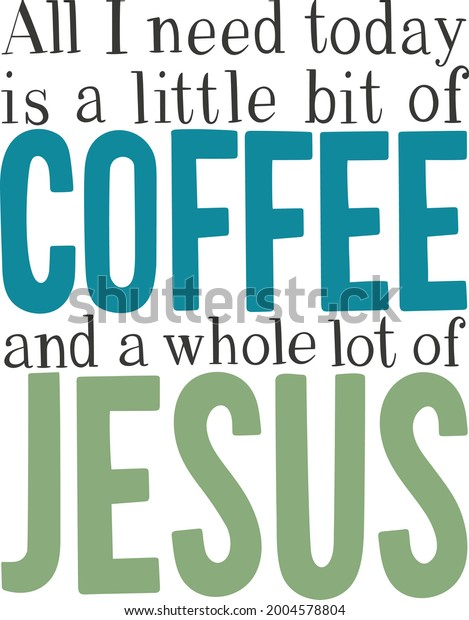 Coffee and Jesus Quote Vector Art