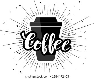 Coffee lettering with paper cup and grunge background