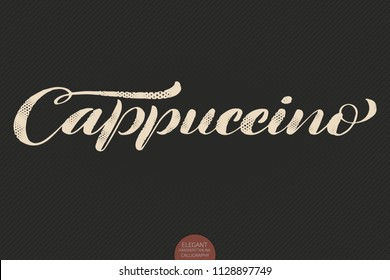 Coffee lettering. Vector hand drawn calligraphy Cappuccino. Elegant modern calligraphy ink illustration. Typography poster on dark background. Coffee shop or restaurant promotion lettering