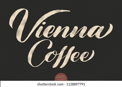 Coffee lettering. Vector hand drawn calligraphy Vienna Coffee. Elegant modern calligraphy ink illustration. Typography poster on dark background. Coffee shop or restaurant promotion lettering