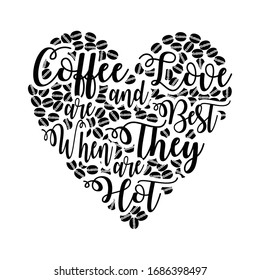 Coffee Love and are best when they are hot