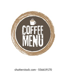 Coffee Menu Letters and Cup. Grunge circle background. Vector illustration