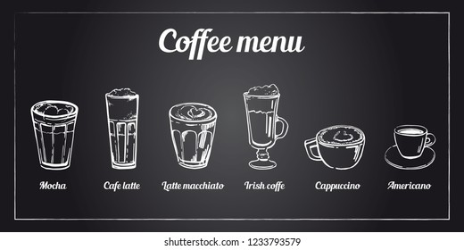 Coffee menu set. Hand drawn vector sketch of different types of coffee drinks on blackboard background. Cappuccino, americano, mocha, irish, macchiato, latte