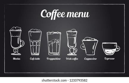 Coffee menu set. Hand drawn vector sketch of different types of coffee drinks on blackboard background. Cappuccino, espresso, irish, latte, mocha, frappuchino