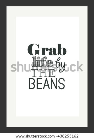 Coffee Quote Grab Life By Beans Stock Vector (Royalty Free