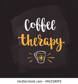 Coffee quote. Modern calligraphy style handwritten brush ink lettering. Hand drawn elements and beverage phrase. Vector illustration for cards, leaflets, cups or t-shirt on chalkboard dark background.