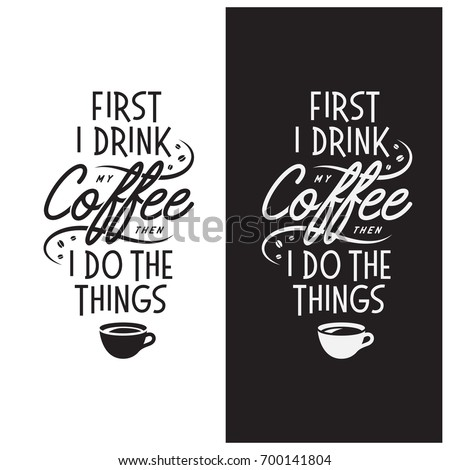 Coffee Related Inspirational Quote First Drink Stock Vector Royalty