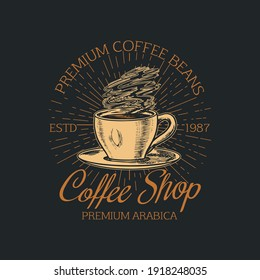 Coffee shop logo and emblem. Cup of drink. Vintage retro badges set. Hand Drawn engraved sketch. Templates for t-shirts, typography or signboards.