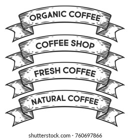 Coffee shop, organic coffee badge emblem ribbon. Monochrome set vintage engraving sign isolated. Sketch hand drawn illustration retro style