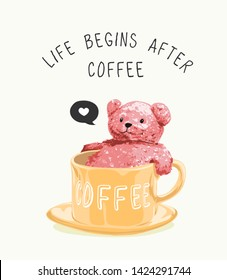 coffee slogan with bear toy in coffee cup illustration