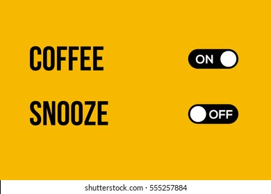 Coffee and Snooze alarm. vector typography on and off button creative design.