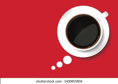 Coffee cup speech bubble. Thinking sign. Realistic top view of black coffee in white cup with saucer isolated on red background. Template with copy space for your text. vector illustration