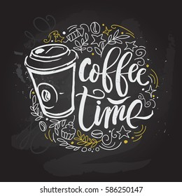 """Coffee time"" Hipster Vintage Stylized Lettering jn chalkboard. Vector Illustration."