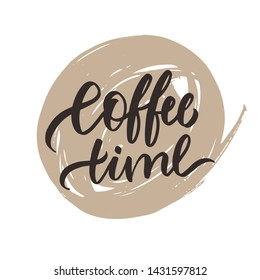 Coffee time  lettering. Hand drawn vector. Composition for badges, labels, logo, bakery, street festival, farmers market, country fair, shop, kitchen classes, cafe, food studio, stories, posts