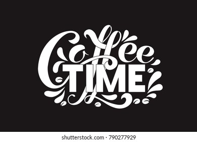 Coffee time. Vector illustration of handwritten lettering. Vector elements for coffee shop, market, cafe design, restaurant menu and recipes