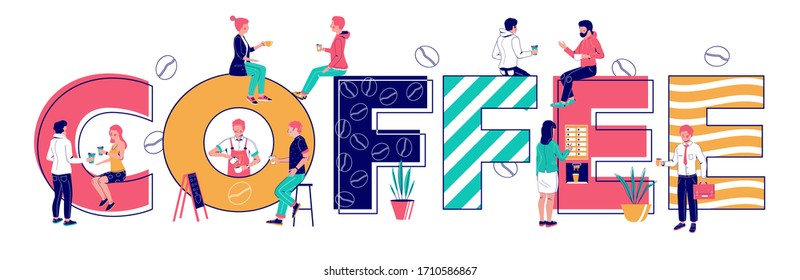 Coffee typography banner template, vector flat illustration. People buying hot beverage from vending machine. Barista making coffee for young man, people drinking coffee while sitting on big letters.