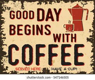 Coffee vintage poster or retro sign with text - Good day begins with coffee. Vector illustration