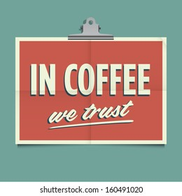 In coffee we trust, folded poster. Retro vintage vector design.