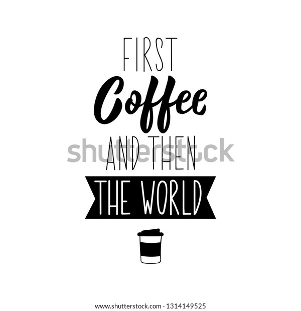 coffee world lettering inspirational quotes can stock vector